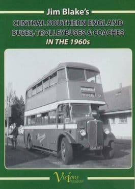 SOUTH CENTRAL ENGLAND BUSES TROLLEYBUSES & COACHES in the 1960s 9781912695362